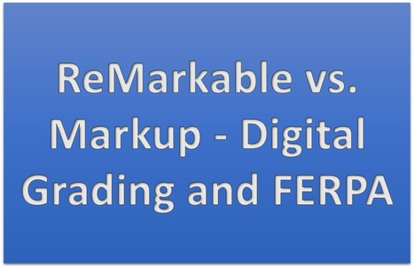 ReMarkable vs. Markup - Digital Grading and FERPA | MyWeb4Ed | MyWeb4Ed | Scoop.it