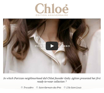 Chloé incentivizes video views via 60th anniversary contest - Luxury Daily - Internet | Clever Campaigns | Scoop.it