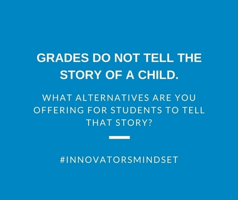 Grades Do Not Tell the Story of a Child @gcouros | Professional Learning for Busy Educators | Scoop.it