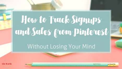 How to Track Signups and Sales from Pinterest | Pinterest | Scoop.it