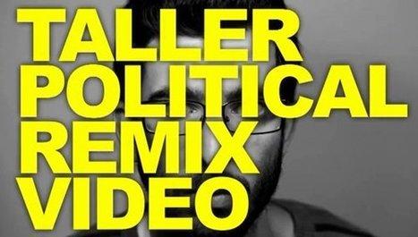 Taller virtual Political Remix Video | 98lab | Cultura(s) libre(s) | Scoop.it