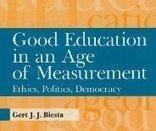 Prof. Gert Biesta: 'Good education in an age of measurement' | The Productive Gap | Scoop.it
