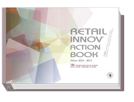 100 innovations des lieux de commerce dans le monde - Retail Innov'action Book | 2- Du social retailing à l'innovation des points de vente | Scoop.it
