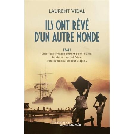 Ils ont rêvé d'un autre monde – 1841, 500 français partent fonder une colonie au Brésil » Le blog de l'histoire   Nos Racines   Scoop.it
