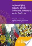 Agroecología y la Lucha para la Soberanía Alimentaria en Las Américas | Biodiversidad | Scoop.it