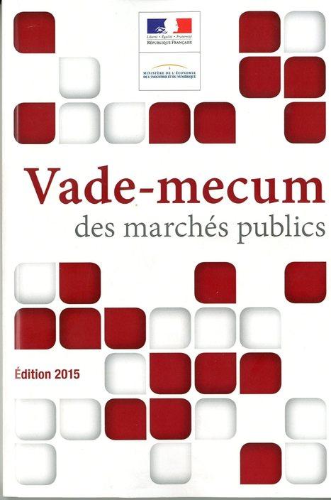 Vade-mecum des marchés publics -Edition 2015 | Le portail des ministères économiques et financiers | SIVVA | Scoop.it