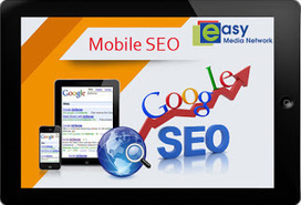Mobile SEO Optimization Services - Mobile Website Optimization | Easy Media Network | Scoop.it