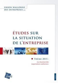 Études de l'UWE sur la Situation de l'Entreprise (2015) : «La structure des exportations wallonnes» | InfoPME | Scoop.it