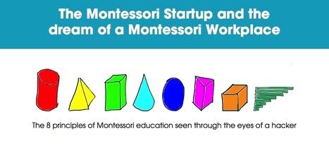 The Montessori Startup and the dream of a Montessori Workplace ... | Education & facilitation | Scoop.it