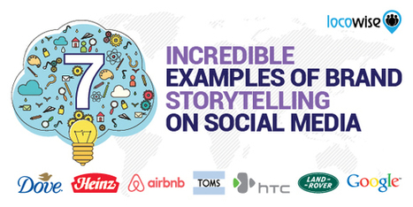 7 Incredible Examples Of Brand Storytelling On Social Media | Its all about the story | Scoop.it