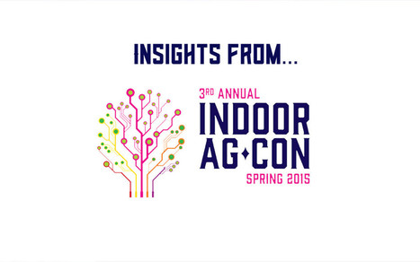 Insights from Indoor Ag Con 2015 - Bright Agrotech | Vertical Farm - Food Factory | Scoop.it