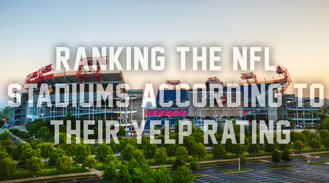 Ranking The 31 NFL Stadiums According To Their Yelp Rating | The ... | Sports Facility Management 4232011 | Scoop.it