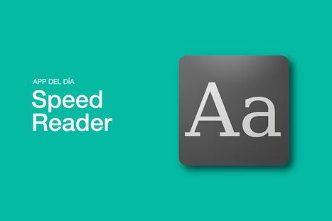 App del día: Speed Reader, para leer 600 palabras por minuto (Android) - Celularis | Tech-News (Engl&Español) | Scoop.it