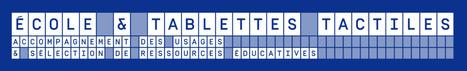 ECOLE ET TABLETTES   Éducation et nouvelles technologies   Scoop.it
