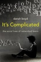 "Moving at the Speed of Creativity | Book Review: ""It's Complicated: The Social Lives of Networked Teens"" by danah boyd 