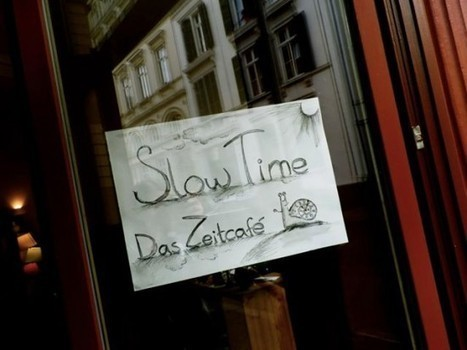 Every Minute Counts at Germany's Slow Time Cafe | Strange days indeed... | Scoop.it