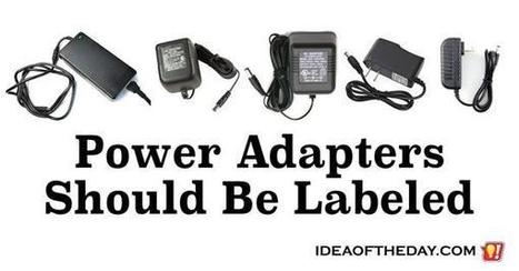 Power Adapters Should Be Labeled - Idea of the Day | PrintableCoupons | Scoop.it