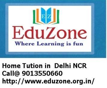 Home Tution in Delhi NCR | Home Tution in Indirapuram | Home Tution in Noida | Eduzone Classes -Home Tutions | Scoop.it