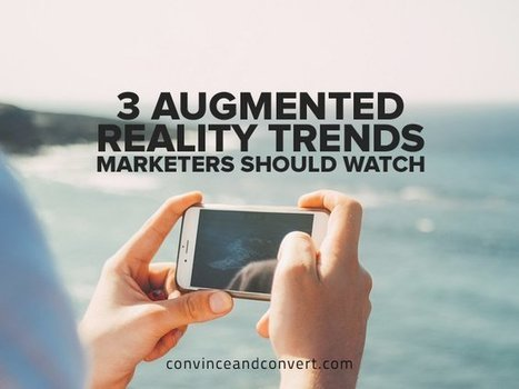 3 Augmented Reality Trends Marketers Should Watch | T.I.P.S. Tracking | Scoop.it