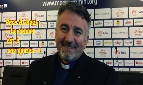 Père Al-Bazi, prêtre irakien sur l'Islam : « Le cancer est à vos portes. Ils vont vous détruire » | Europe Israël news | Pierre-André Fontaine | Scoop.it