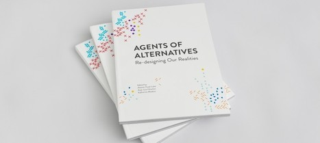 Agents of Alternatives – Re-designing Our Realities about to be published in Helsinki | Peer2Politics | Scoop.it