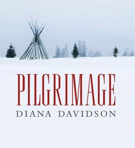"Alumni Authors Series: Diana Davidson's ""Pilgrimage"" | Work of Arts | Canadian literature | Scoop.it"