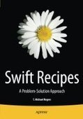 Swift Recipes: A Problem-Solution Approach - PDF Free Download - Fox eBook | IT Books Free Share | Scoop.it