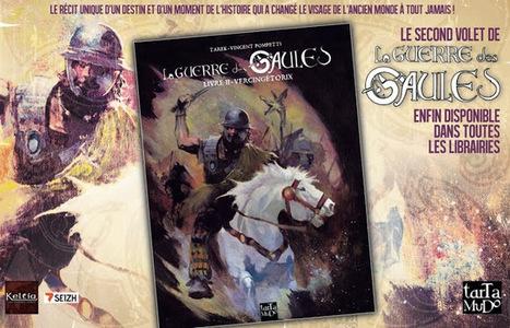 La guerre des Gaules: Le tome 2 en librairies dès le 12 décembre 2013 ! | La Guerre des Gaules en BD | Scoop.it