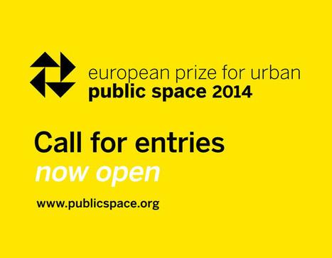 European Prize for Urban Public Space 2014 – CALL ... - Landezine | Neighborhood | Scoop.it
