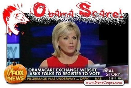 OBAMA SCARE: Fox News Mortified That ObamaCare Web Site Links To Voter Registration Form | Daily Crew | Scoop.it