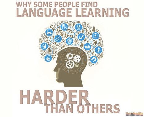 Why Some People Find Language Learning Harder Than Others  - Lingholic | Mundos Virtuales, Educacion Conectada y Aprendizaje de Lenguas | Scoop.it