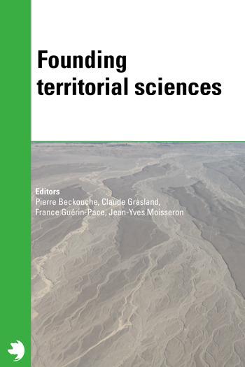 Founding territorial sciences, P. Beckouche, C. Grasland, F. Guérin-Pace & J.Y. Moisseron, CIST, 2016 [CIST2011]   CIST - nos actualités   Scoop.it