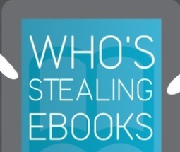 Who's stealing eBooks? (and why you shouldn't worry about piracy) | Ebook and Publishing | Scoop.it