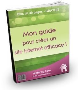 Guide gratuit pour créer un site Internet efficace | Communication pour TPE - PME | Scoop.it