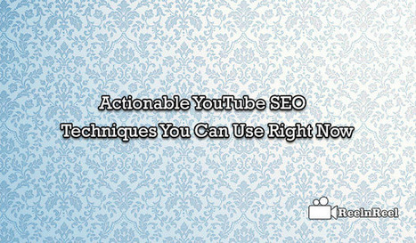 20 Actionable YouTube SEO Techniques You Can Use Right Now | YouTube Advertising | Scoop.it