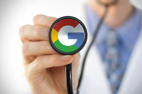 Le plan de Google pour devenir un géant mondial de la santé | Protection sociale | Scoop.it