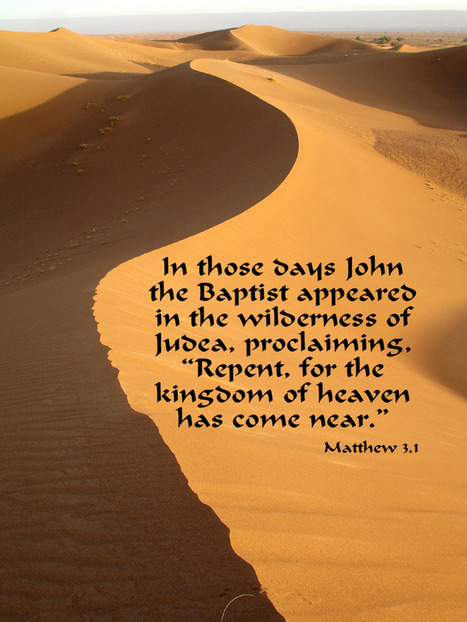 Matthew 3.1 Poster - John the Baptist appeared in the wilderness... | Resources for Catholic Faith Education | Scoop.it