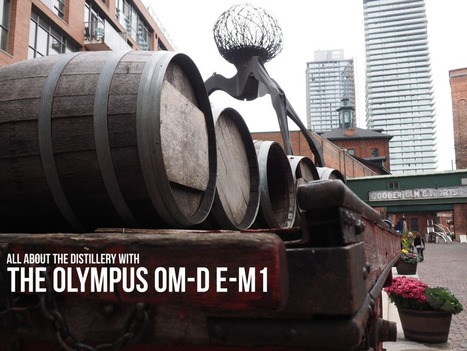 The Olympus OM-D E-M1 Visits the Distillery | Pro Photo Blog | Olympus OM-D E-M1 | Scoop.it