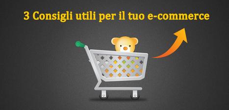 3 Consigli utili per il tuo ecommerce | Web Marketing | Scoop.it