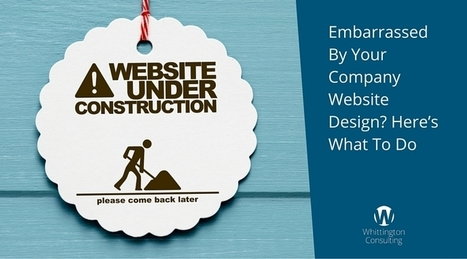 Embarrassed By Your Company Website Design? Here's What To Do | webdesign | Scoop.it