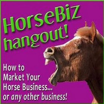 """""""Two NEW New Google+ """"HorseBiz Hangout"""" and """"Horse, Equestrian, Horse People and MORE! """" Come on in and join us  Now! 