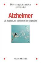 Alzheimer : le malade, sa famille et les soignants de Dominique ... - Agevillage | Alzheimer | Scoop.it