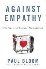 AGAINST EMPATHY by Paul Bloom | Kirkus Reviews | Empathy and Compassion | Scoop.it