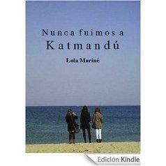 Nunca fuimos a Katmandú eBook: Lola Mariné: Amazon.es: Libros | ASTROLABIUM Revista de Cultura | Scoop.it
