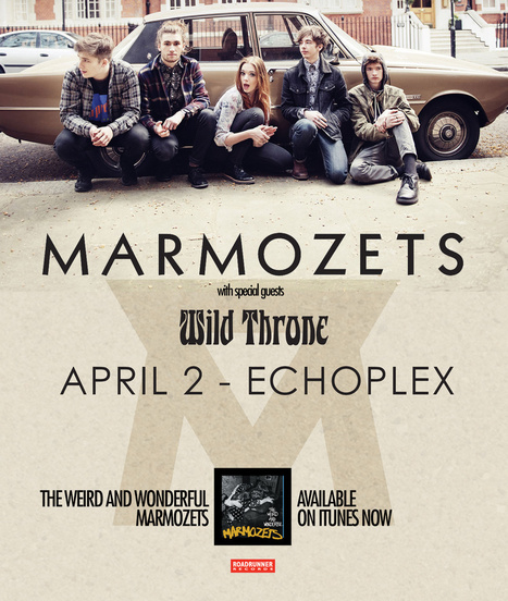 #EPTICKETGIVEAWAY: The Echo Presents The Marmozets w/ Wild Throne and More to Monroe at the Echoplex 4/2 | Ellenwood | MUSIC NEWS | Scoop.it