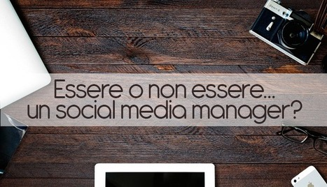 Essere o non essere... un social media manager professionista? | Social Media Marketing Magazine | Scoop.it