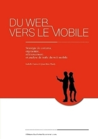 Du Web vers le mobile. Stratégie de contenu, ergonomie, référencement et analyse de trafic du Web mobile. by Jean-Marc Hardy (Paperback) - Lulu | News Tech Algérie | Scoop.it
