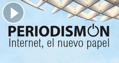 Mira el documental  'PeriodismON: Internet, el nuevo papel' | Comunicación en la era digital | Scoop.it
