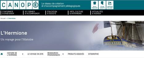 L'Hermione, un voyage pour l'Histoire | TICE, Web 2.0, logiciels libres | Scoop.it