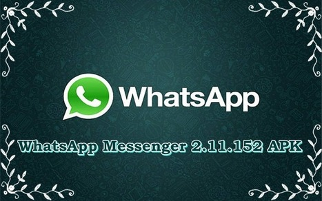 Download WhatsApp Messenger 2.11.152 APK For (Android) - Guru4Soft - Free Software Update Download Home | Free Latest Updated Software Download | Scoop.it